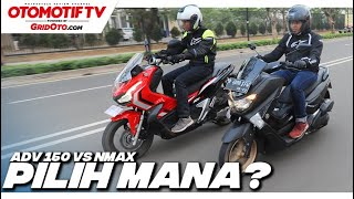 Komparasi Honda ADV 150 vs Yamaha NMAX, Pilih Mana? | GridOto