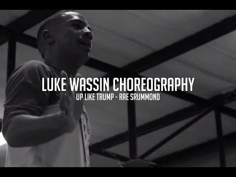 UP LIKE TRUMP | LUKE WASSIN CHOREOGRAPHY