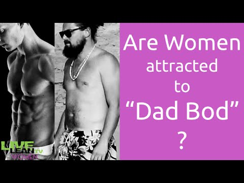 Are Women Attracted to Dad Bod? | LiveLeanTV