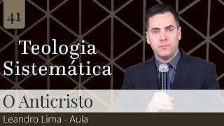 41. O Anticristo e o Número da Besta - Leandro Lima