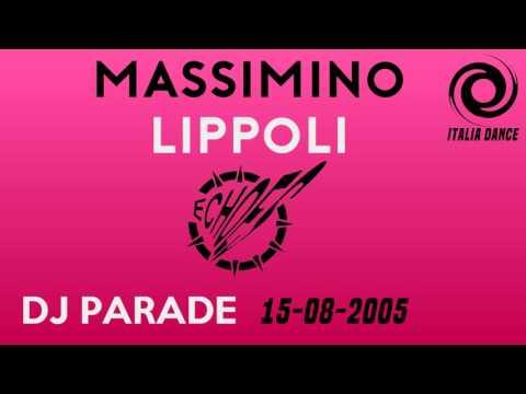 Massimino Lippoli Live @ Echoes Dj Parade 15-08-2005