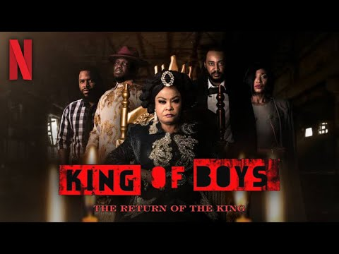 Download KING OF BOYS: THE RETURN OF THE KING NETFLIX SERIES EPISODE 1, 2, 3, 4, 5, 6 & 7 FULL MOVIE DOWNLOAD