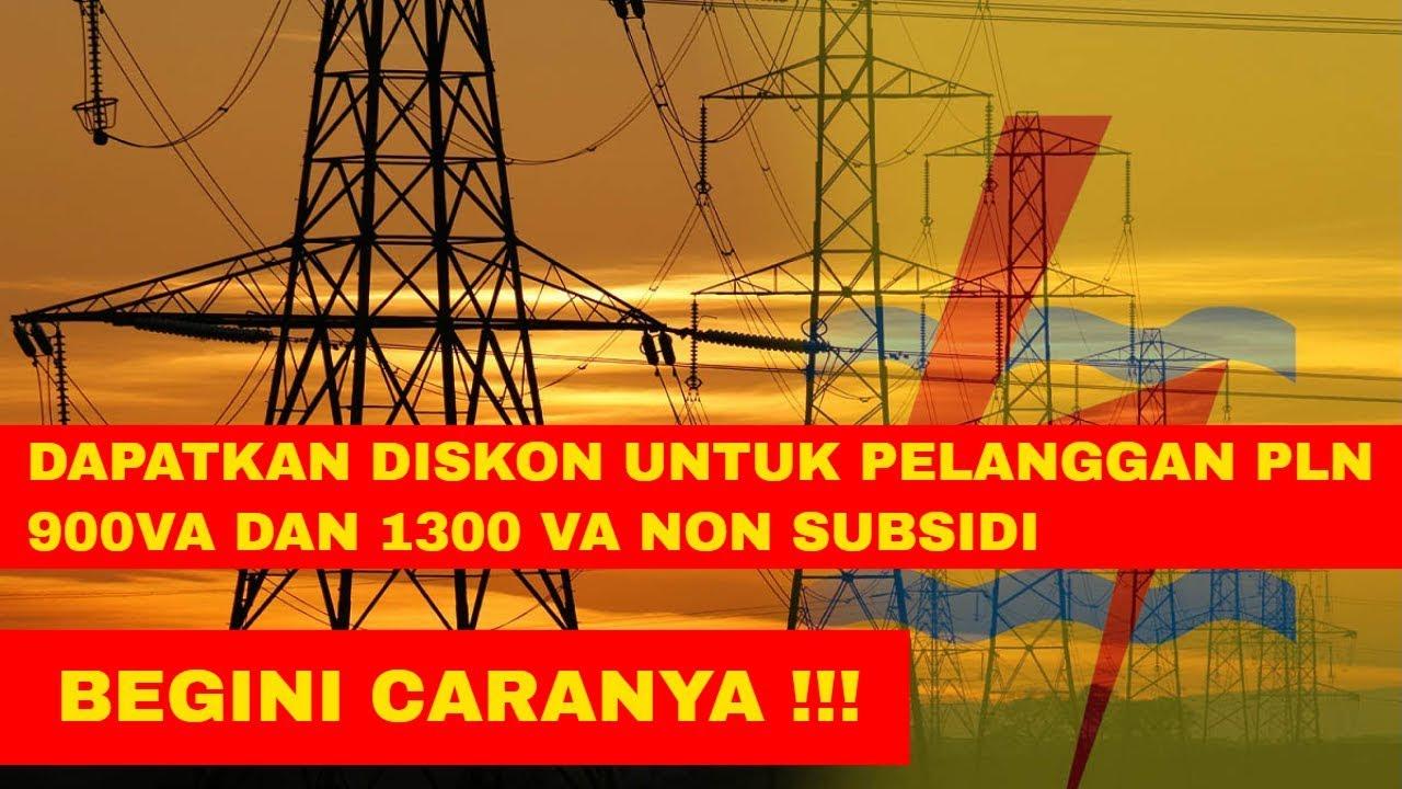 Diskon Untuk Pelanggan Pln 900 Va Dan 1300 Va Non Subsidi Youtube