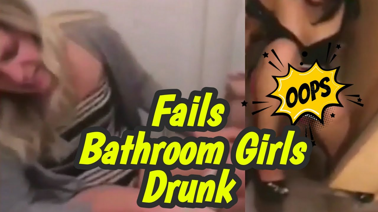funny girls drunk fails bathroom 2017 failwatch youtube rh youtube com drunk guy in bathroom drinking bathroom tap water uk