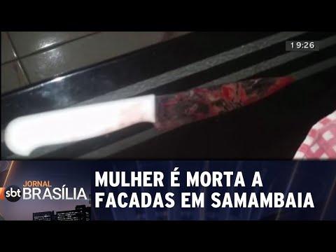 Mulher é morta a facadas pelo namorado em samambaia | Jornal SBT Brasília 07/06/2018