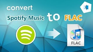 How to Convert Spotify Music to FLAC on Mac