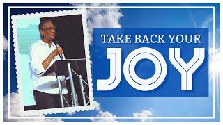 Take Back Your Joy // Pastor Tanya Skeeter