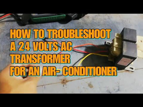 HOW TO TROUBLESHOOT A 24 VOLT AC TRANSFORMER FOR AN AIR CONDITIONER