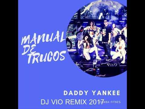 Daddy Yankee - Manual De Trucos (Dj Vio Edit 2017)