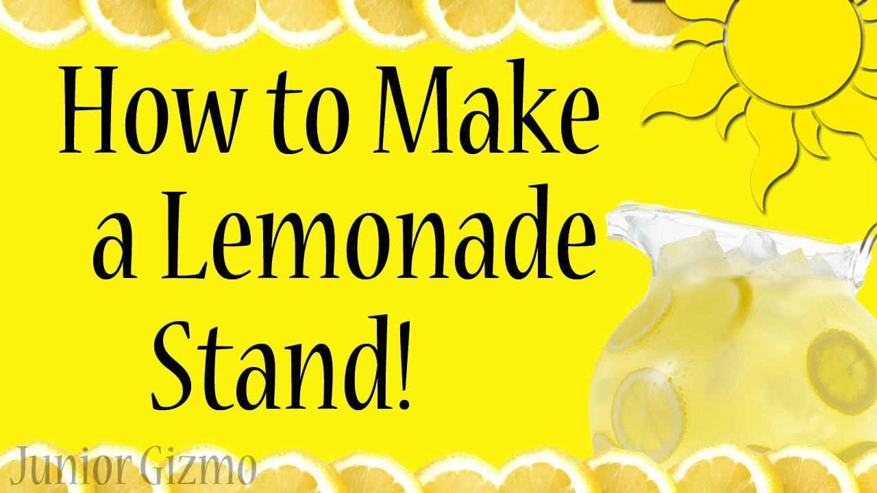 how to make a lemonade stand youtube