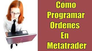 Forex: Cómo programar ordenes en Metatrader4