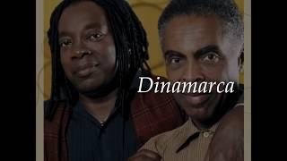 """Gilberto Gil e Milton Nascimento: """"Dinamarca"""""""