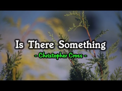 Is There Something - Christopher Cross (KARAOKE)