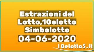 Estrazioni del lotto del 04 Giugno 2020