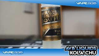 AVB Liquids - Kola Chu Cola Chewbar E Liquid Review