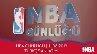 NBA Günlüğü | 11.06.2019 | Türkçe Anlatım