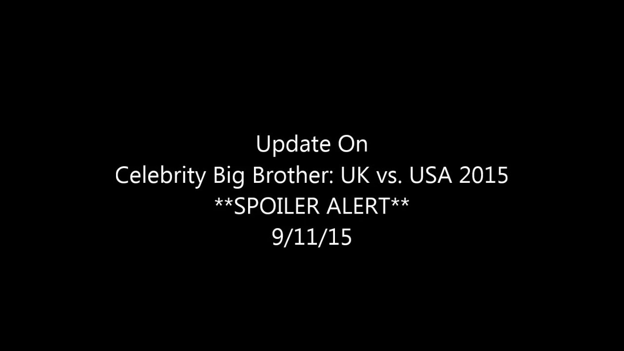 Big Brother: UK vs. USA 2015 **SPOILER ALERT** 9/11/15 - YouTube