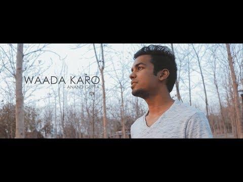 Waada karo | Reprised | Ronit Vinta | Anand Gupta | Swati Chauhan