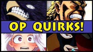 Top 10 OVERPOWERED Quirks in My Hero Academia! (Boku no Hero Academia Most OP Quirk / Season 3 / S3)