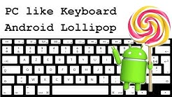 How to get a PC like keyboard in Android Lollipop Device without any 3rd party Application