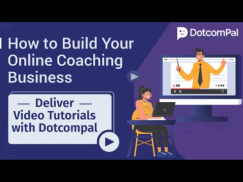 Build Your Online Coaching Business & Deliver Video Tutorials with DotcomPal