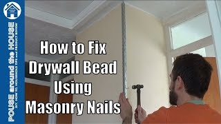How to fit drywall corner bead to a masonry wall. Fix plaster angle bead with masonry nails.