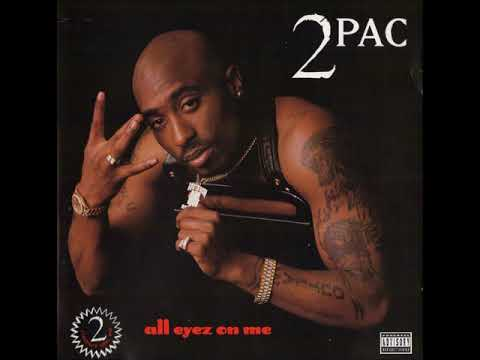 2Pac - All Eyez on Me (Full Album)