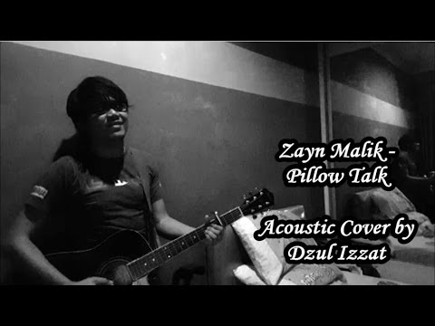 Zayn Malik Pillow Talk Acoustic Cover By Dzul Izzat With Chords
