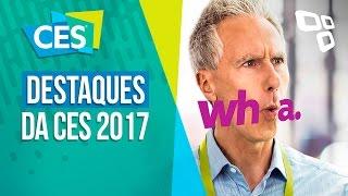 Os principais destaques da CES 2017 - TecMundo
