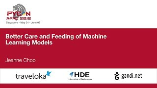 Better Care and Feeding of Machine Learning Models - PyCon APAC 2018