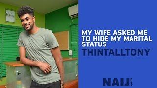 BBNaija: My wife asked me to hide my marital status - ThinTallTony | Legit TV