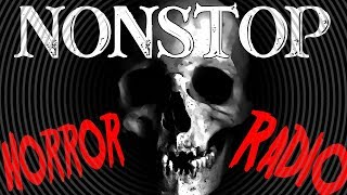 💀 Nonstop Horror Radio 💀 24/7 Creepy Pasta For Sweet Dreams