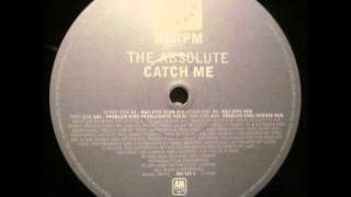 The Absolute - Catch Me (M&S Epic Klub Mix)