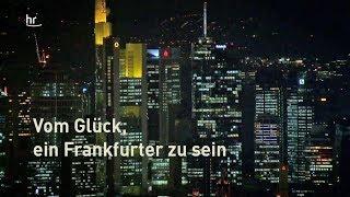 Vom Glück, ein Frankfurter zu sein (1)