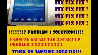 Samsung tab 3 stuck on samsung logo or restart problem*******fix fix fix