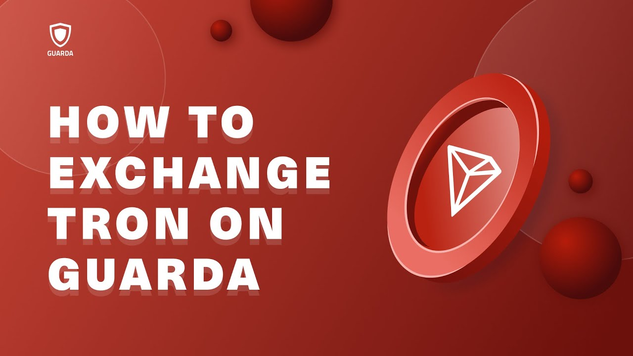 How to Exchange TRON (TRX) on Guarda| Step-by-step Guide