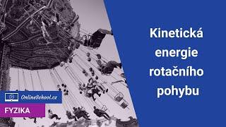 Kinetická Energie Rotačního Pohybu   5/10 Práce A Energie   Fyzika   Onlineschool.cz