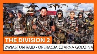 ZWIASTUN THE DIVISION 2 RAID - OPERACJA CZARNA GODZINA