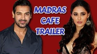 Madras Café Trailer to RELEASE with Bhaag Milkha Bhaag