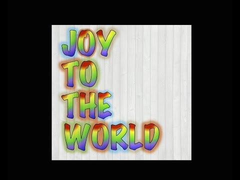 Joy to the World (International Version)