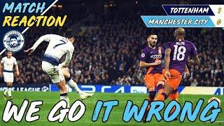 WE GOT IT WRONG... | SPURS 1-0 MAN CITY MATCH REACTION | CHAMPIONS LEAGUE