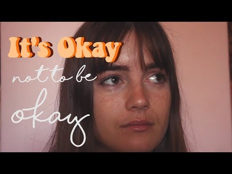 IT'S OKAY NOT TO BE OKAY || world mental health day