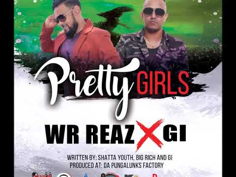 Wr Reaz & Gi - Pretty Girls (2019 Guyana Chutney)