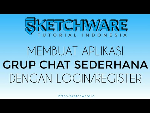 SKETCHWARE TUTORIAL | Membuat Aplikasi Grup Chat Sederhana Dengan Login/register