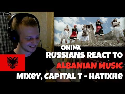 RUSSIANS REACT TO ALBANIAN MUSIC | Mixey ft. Capital T - Hatixhe | REACTION TO ALBANIAN MUSIC