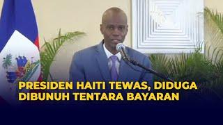 Presiden Haiti Dibunuh, 4 Terduga Pelaku Tewas, 2 Lainnya Ditangkap