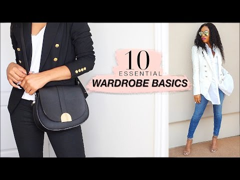 10 Essential WARDROBE BASICS for BOMB Outfits!