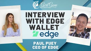 Simplifying the Crypto Wallet Experience - Interview with Paul Puey, CEO of Edge