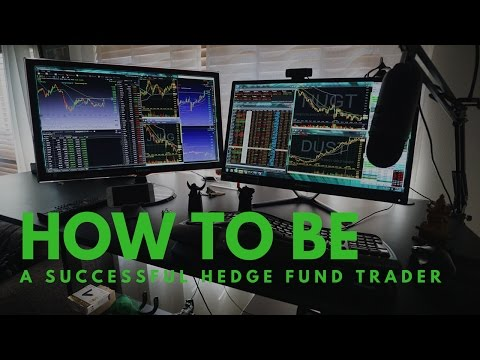 How To Be A Successful Hedge Fund Trader