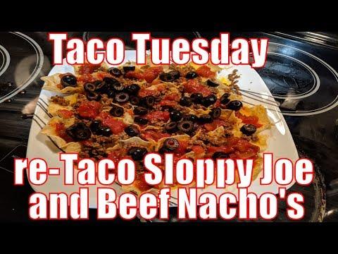 Taco Tuesday and Re-Taco Sloppy Joe and Beef Nacho's